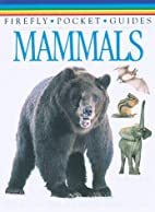 Mammals (Firefly Pocket Guides) by Barbara…