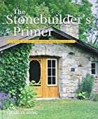 The Stonebuilder's Primer: A Step-By-Step…