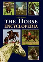 The Horse Encyclopedia by Josee Hermsen
