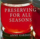 Gardon, Anne: Preserving for All Seasons