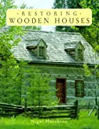 Restoring Wooden Houses by Nigel Hutchins