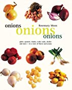 Onions, Onions, Onions: globe, spanish,…