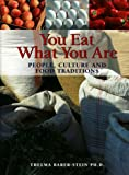 Barer-Stein, Thelma: You Eat What You Are: People, Culture and Food Traditions