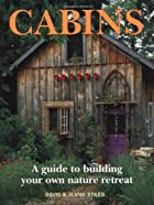 Cabins: A Guide to Building Your Own Nature…