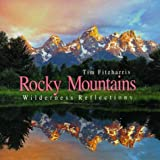 Fitzharris, Tim: Rocky Mountains: Wilderness Reflections