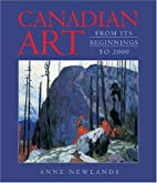 Canadian Art: From Its Beginnings to 2000 by…