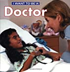 I Want To Be A Doctor by Dan Liebman