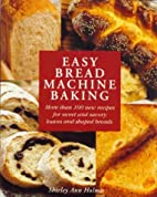 Easy Bread Machine Baking: More than 100 new…