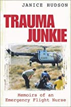 Trauma Junkie: Memoirs of an Emergency…