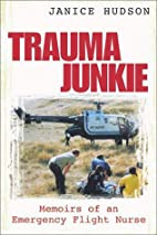 Trauma Junkie: Memoirs of an Emergency…