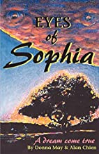 Eyes of Sophia : A Dream Come True by Donna…
