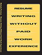 Resume Writing Without Paid Work Experience…