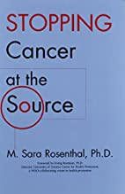 Stopping Cancer at the Source by M. Sara…
