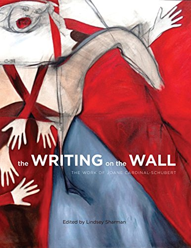 the-writing-on-the-wall-the-work-of-joane-cardinal-schubert-art-in-profile-canadian-art-and-architecture