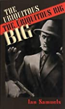 The Ubiquitous Big, The by Ian Samuels