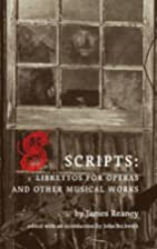 Scripts: Librettos for Operas and Other…