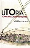 Wilcox, Alana: Utopia: Towards a New Toronto