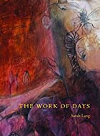 The Work of Days by Sarah Lang