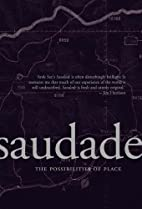 Saudade: The Possibilities of Place by Anik…
