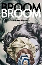Broom Broom by Brecken Hancock
