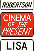 Cinema of the Present by Lisa Robertson
