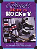 Ferguson, Will: The Girlfriend's Guide to Hockey