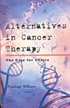 Alternatives in Cancer Therapy: The Case for…