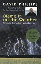 Blame It on the Weather by David Phillips