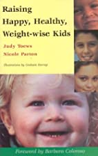 Raising Happy, Healthy, Weight-Wise Kids by…