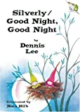 Lee, Dennis: Silverly/Good Night, Good Night