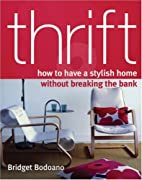 Thrift: How to Have a Stylish Home Without…