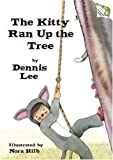 Lee, Dennis: The Kitty Ran up the Tree