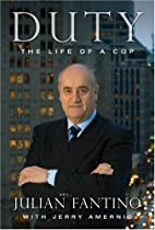 Duty: The Life of a Cop by Julian Fantino