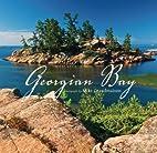 Georgian Bay: A Photographer's Wonderland by…