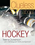 Spencer, Teena: Clueless about Hockey