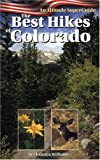 Williams, Christina: Best Hikes of Colorado: An Altitude Superguide