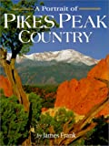 Frank, James: Portrait of Pikes Peak Country