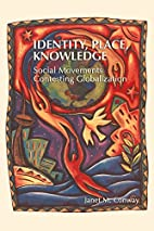 Identity, Place, Knowledge: Social Movements…