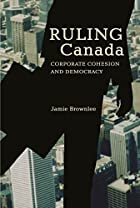 Ruling Canada: Corporate Cohesion and&hellip;