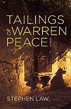 Tailings of Warren Peace by Steven Law