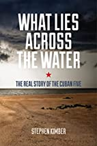 What Lies Across the Water: The Real Story…