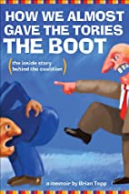How We Almost Gave the Tories the Boot: The…