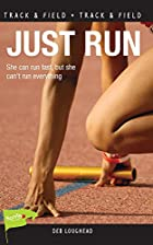 Just Run by Deb Loughead