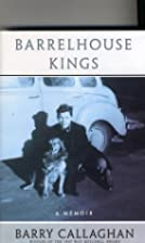 Barrelhouse kings: A memoir by Barry…