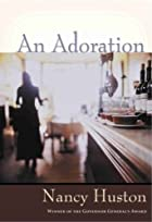 An Adoration by Nancy Huston