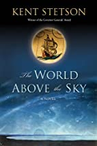 The World Above the Sky by Kent Stetson
