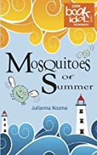Mosquitoes Of Summer by Julianna Kozma