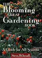 The Blooming Great Gardening Book: A Guide…