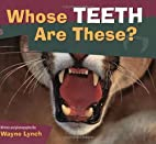 Whose Teeth Are These? (Whose? Animal…