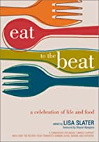 Eat to the Beat: A Celebration of Life and…